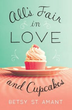 all is fair in love and cupcakes
