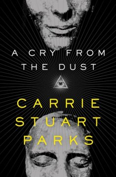 A Cry from the Dust By Carrie Stuart Parks Book Review