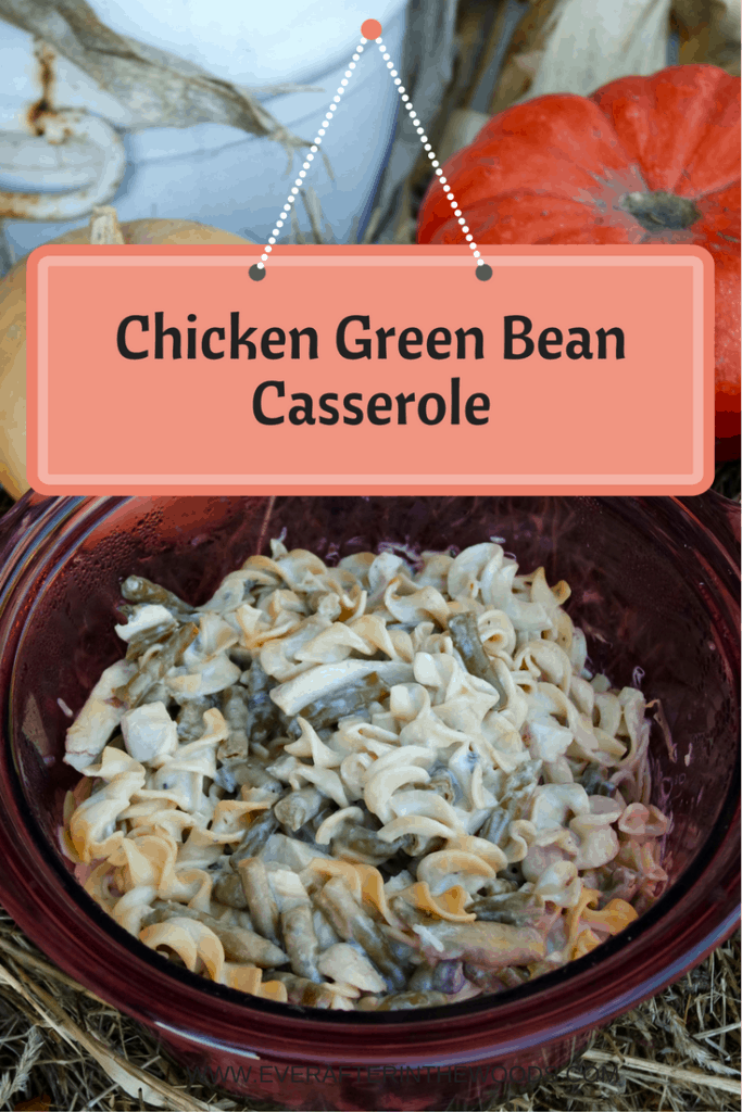 Chicken Green Bean Casserole - Ever After in the Woods