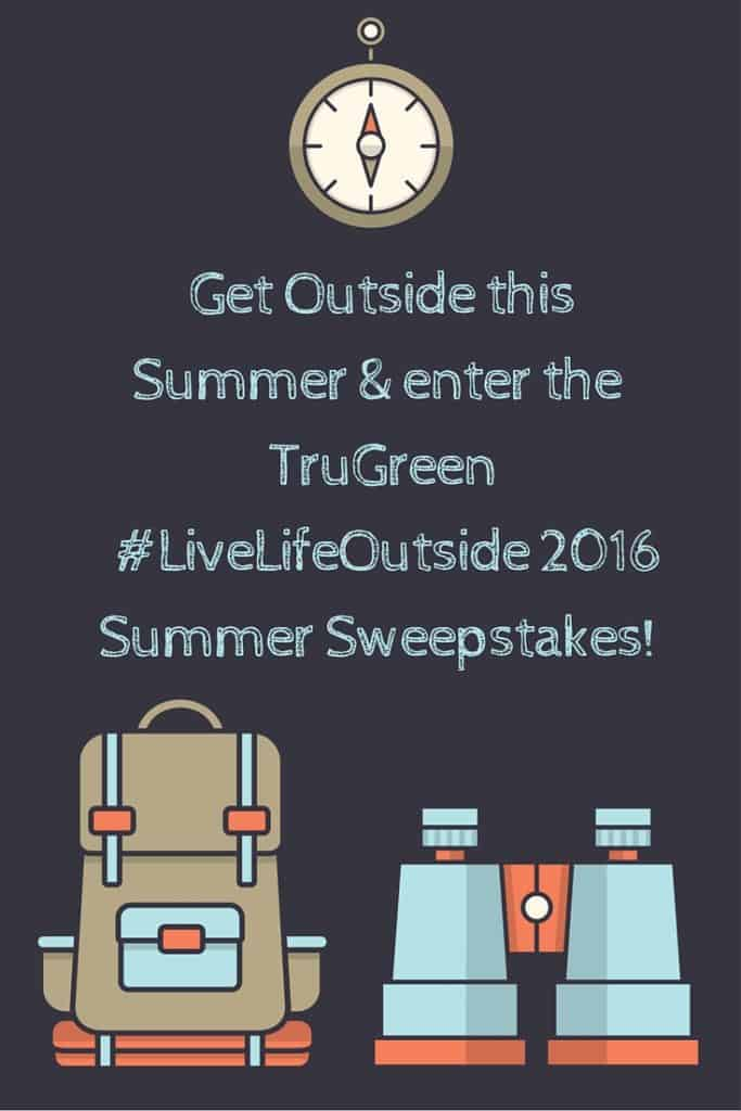 Get Outside this Summer & enter the TruGreen #LiveLifeOutside 2016 Summer Sweepstakes!