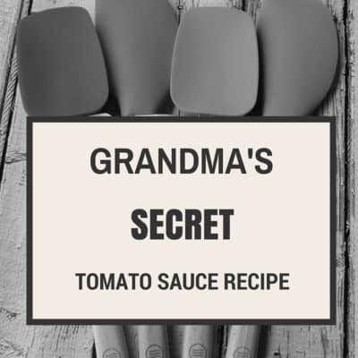 Grandma's Secret Tomato Sauce Recipe