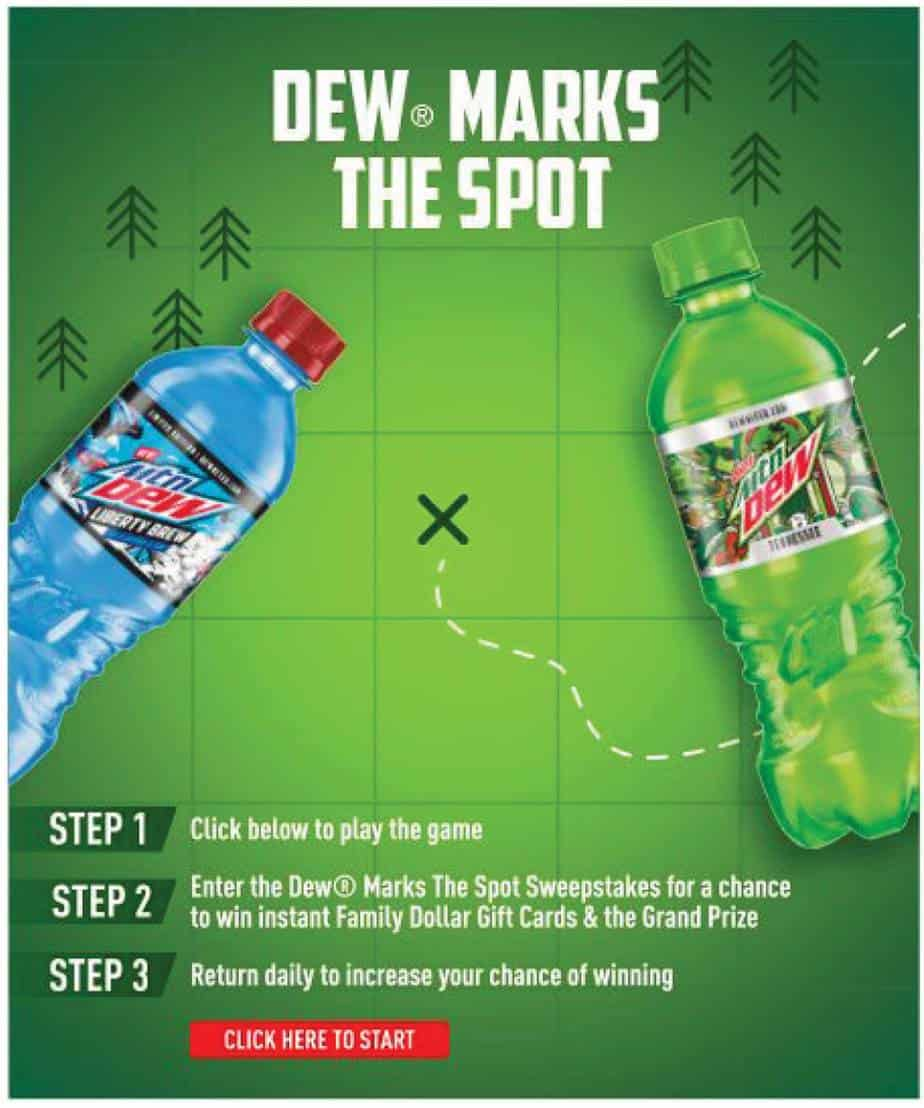 Enter the Dew® Marks the Spot Sweepstakes for a chance to win instant Family Dollar prizes